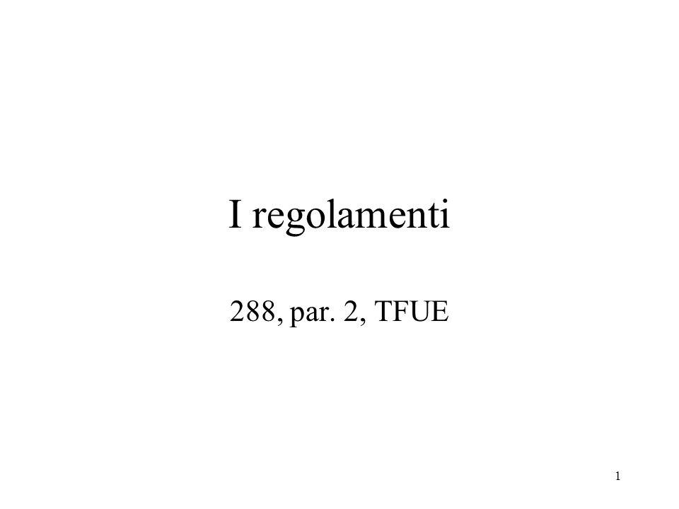 1 I regolamenti 288, par. 2, TFUE