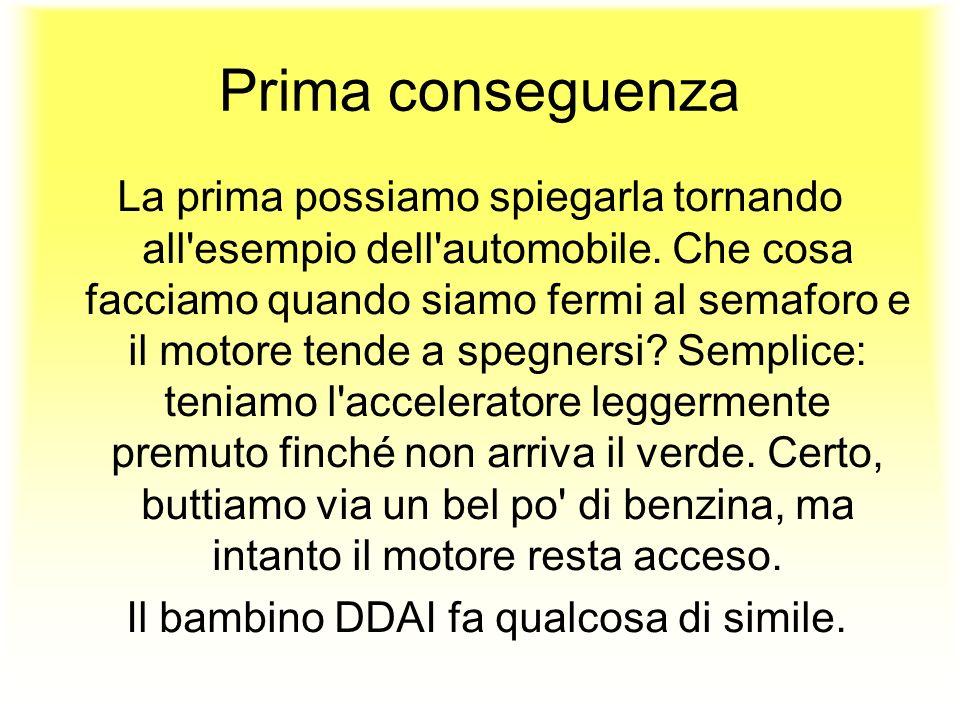Prima conseguenza La prima possiamo spiegarla tornando all'esempio dell'automobile. Che cosa facciamo quando siamo fermi al semaforo e il motore tende