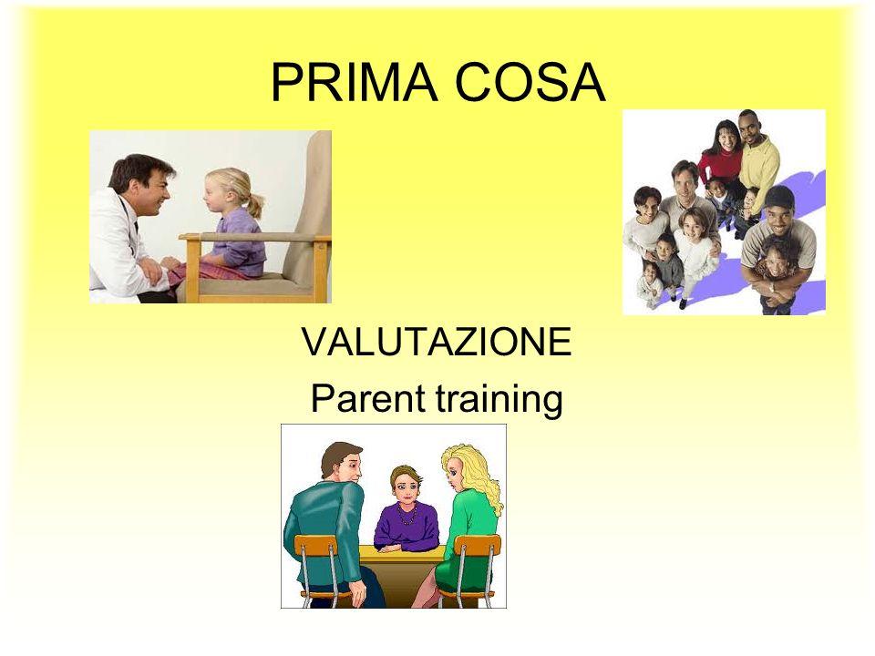 PRIMA COSA VALUTAZIONE Parent training