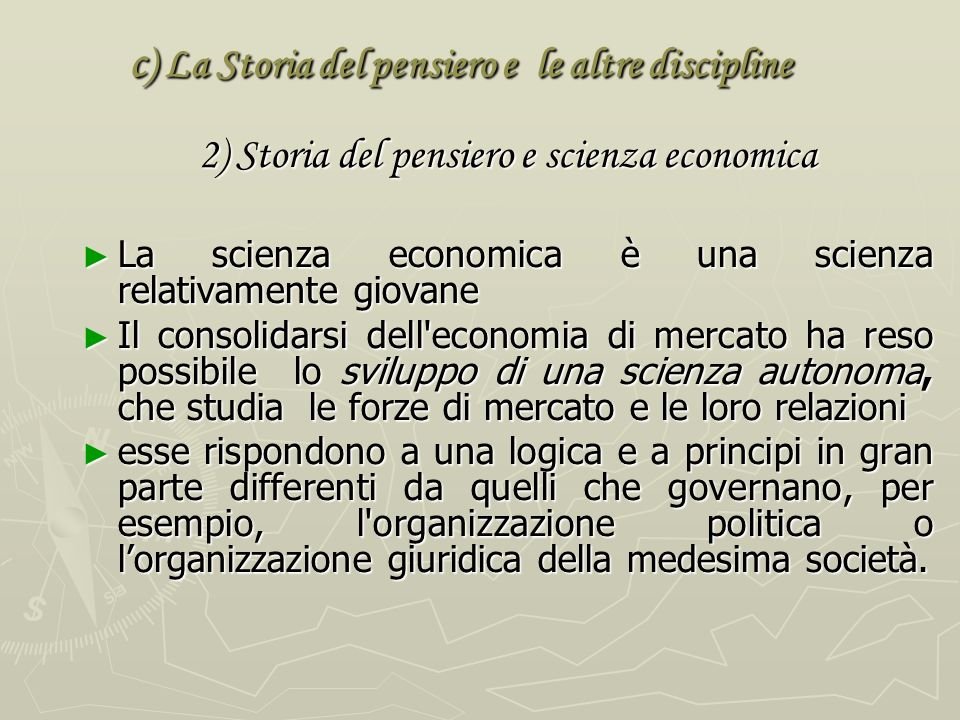 1 ) Storia del pensiero e storia economica J. A. Schumpeter (dallintroduzione alla Storia dellanalisi economica) Di tali campi fondamentali, la storia