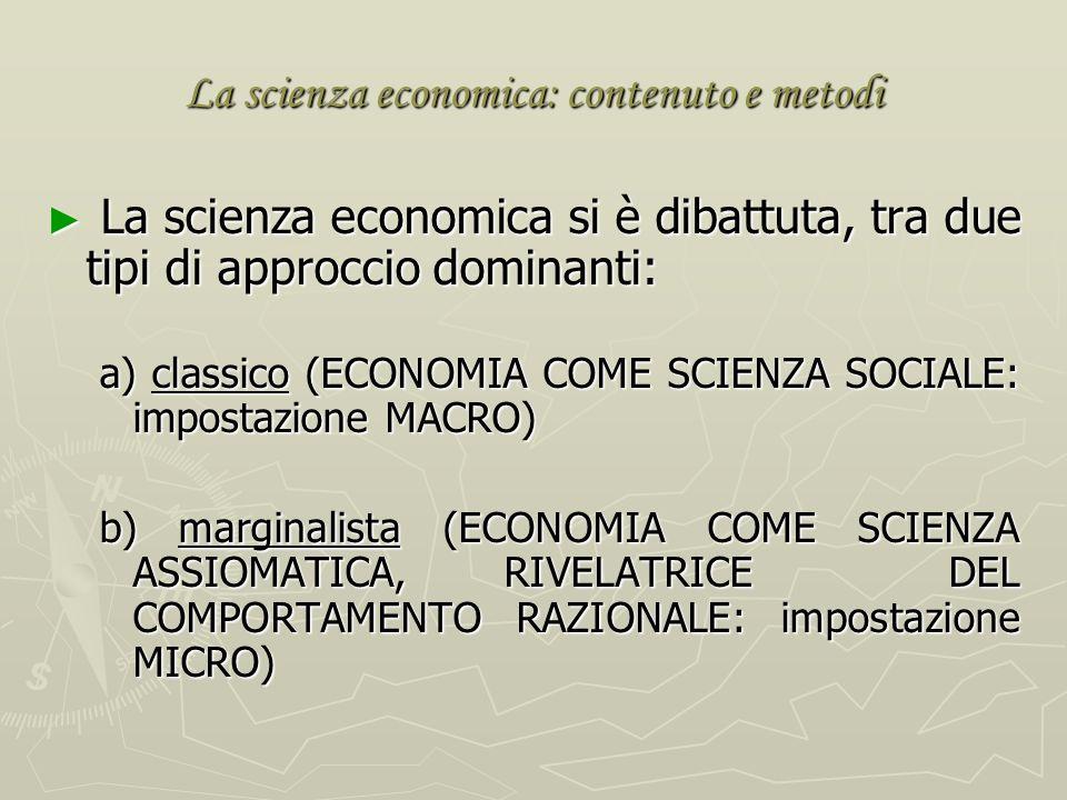 c ) La Storia del pensiero e le altre discipline 2) Storia del pensiero e scienza economica La scienza economica è una scienza relativamente giovane L