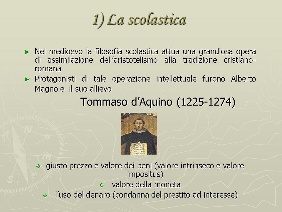 Il pensiero economico pre-classico 3 principali filoni 1)la scolastica 2)il mercantilismo a) bullionismo; b) mercantilismo baconiano; c) mercantilismo