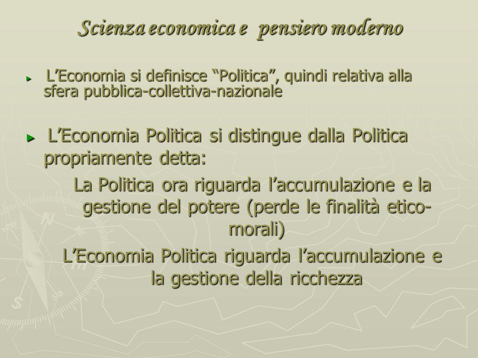 La crisi della scolastica Dopo Machiavelli (Il Principe): Dopo Machiavelli (Il Principe): leconomia come scienza della acquisizione: alla politica lec