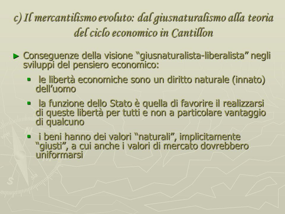 c) Il mercantilismo evoluto: dal giusnaturalismo alla teoria del ciclo economico in Cantillon Dalle dottrine politiche ispirate al giusnaturalismo der
