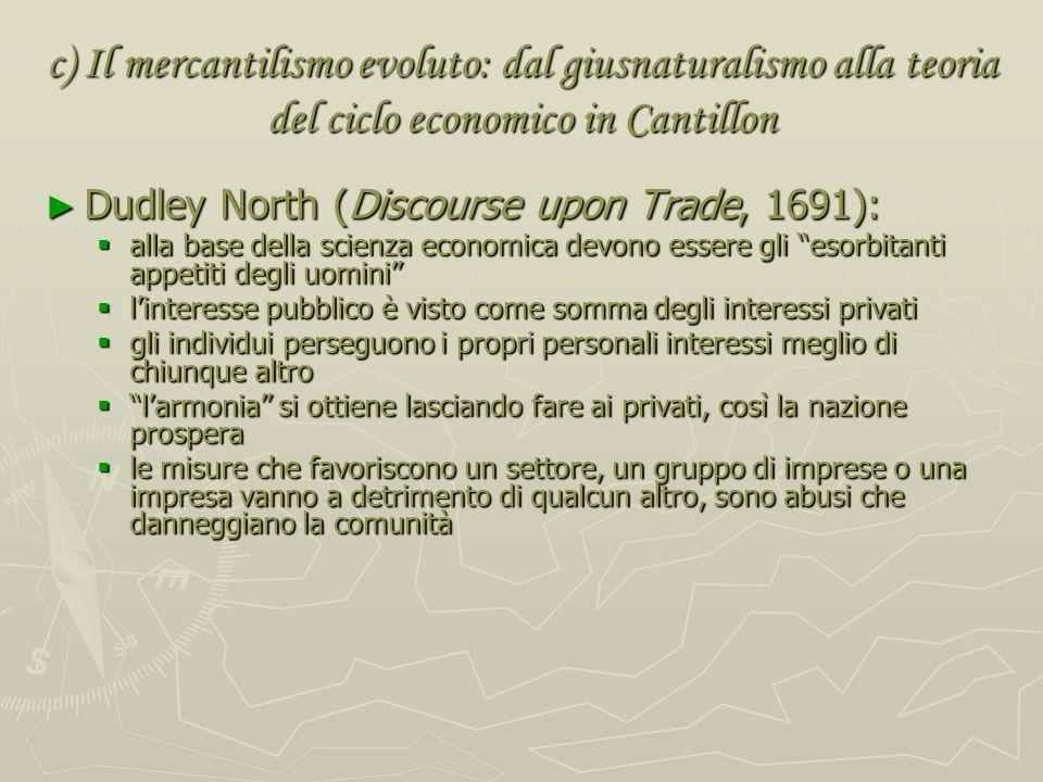 c) Il mercantilismo evoluto: dal giusnaturalismo alla teoria del ciclo economico in Cantillon c) Il mercantilismo evoluto: dal giusnaturalismo alla te