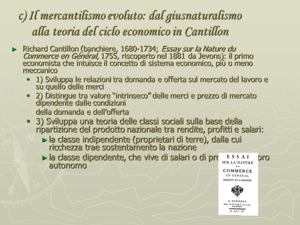 c) Il mercantilismo evoluto: dal giusnaturalismo alla teoria del ciclo economico in Cantillon Pierre de Boisguillebert (Dissertation de la Nature des