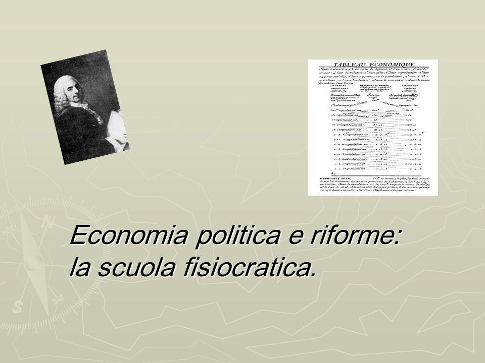 La nascita delleconomia politica classica: illuminismo e fisiocrazia LIlluminismo vede il progresso dellumanità correlato allaffermazione della ragion
