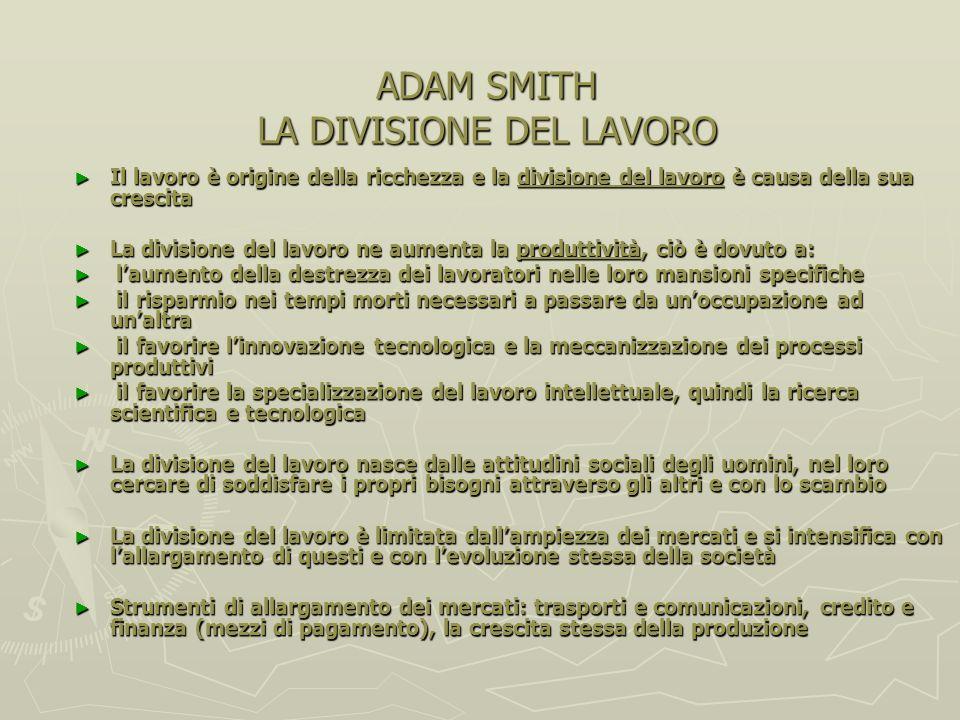 Adam Smith (1723-1776) 1723 - nasce a Kirkcaldy (vicino a Edimburgo) 1737 – studia filosofia morale allUniversità di Glasgow, dove è allievo di Franci