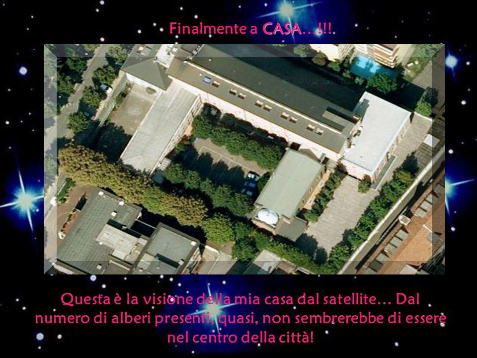 Finalmente a CASA CASA…!!! Questa è la visione della mia casa dal satellite… Dal numero di alberi presenti, quasi, non sembrerebbe di essere nel centr