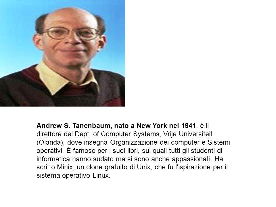 Andrew S. Tanenbaum, nato a New York nel 1941, è il direttore del Dept. of Computer Systems, Vrije Universiteit (Olanda), dove insegna Organizzazione
