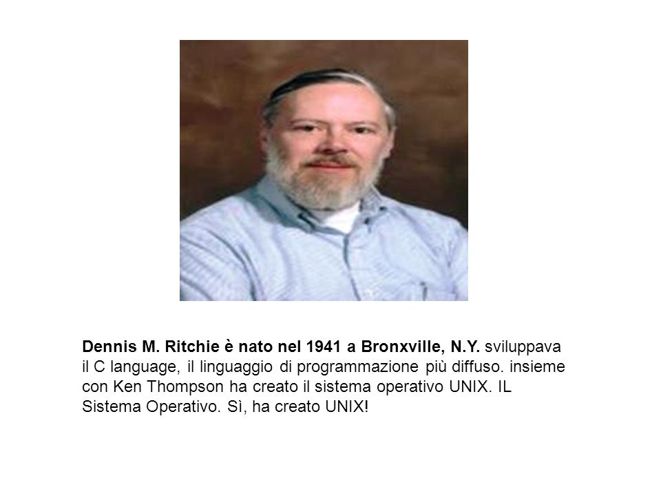 Dennis M.Ritchie è nato nel 1941 a Bronxville, N.Y.