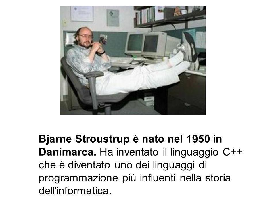 Bjarne Stroustrup è nato nel 1950 in Danimarca. Ha inventato il linguaggio C++ che è diventato uno dei linguaggi di programmazione più influenti nella