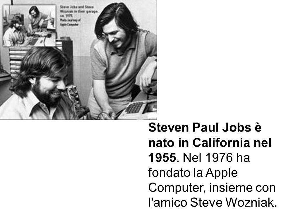 Steven Paul Jobs è nato in California nel 1955. Nel 1976 ha fondato la Apple Computer, insieme con l'amico Steve Wozniak.