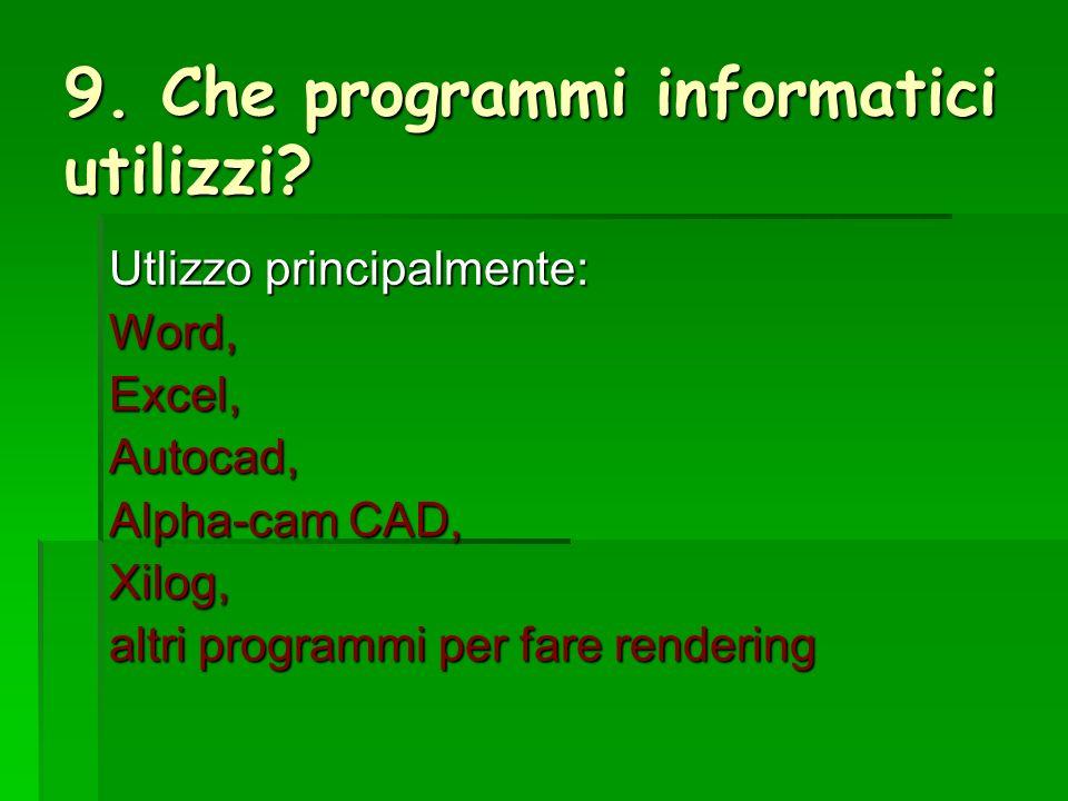 9. Che programmi informatici utilizzi.