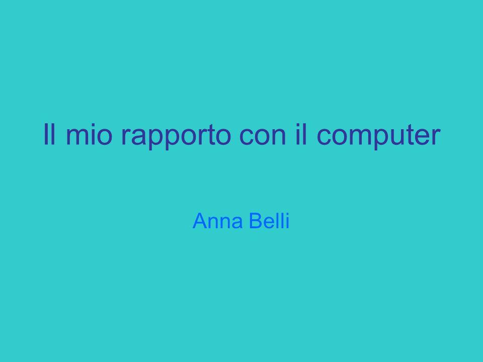 Il mio rapporto con il computer Anna Belli