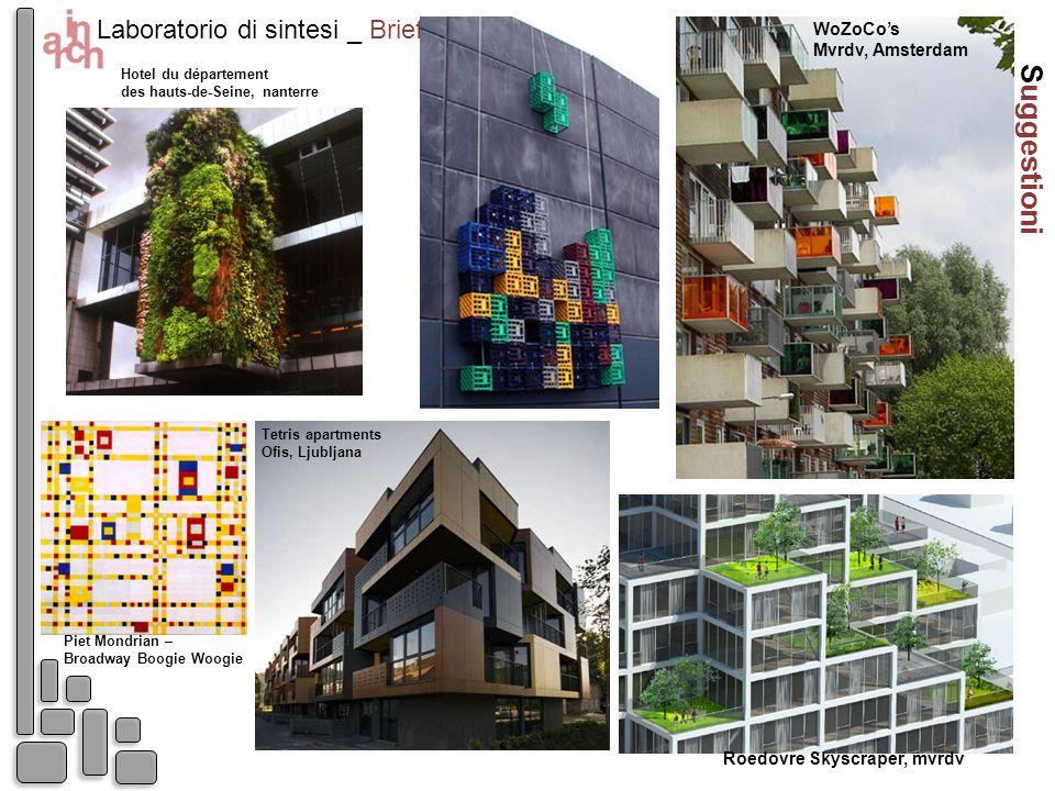 Laboratorio di sintesi _ Brief 1 Suggestioni Roedovre Skyscraper, mvrdv Hotel du département des hauts-de-Seine, nanterre Tetris apartments Ofis, Ljub