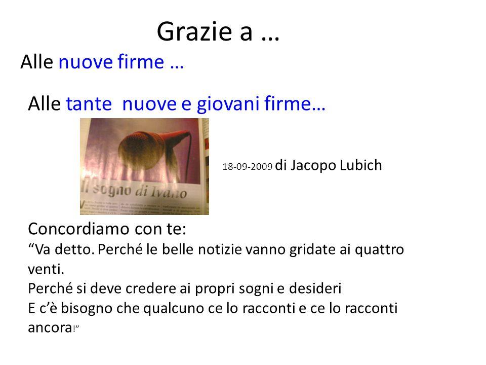 Grazie a … Alle tante nuove e giovani firme… 18-09-2009 di Jacopo Lubich Concordiamo con te: Va detto.