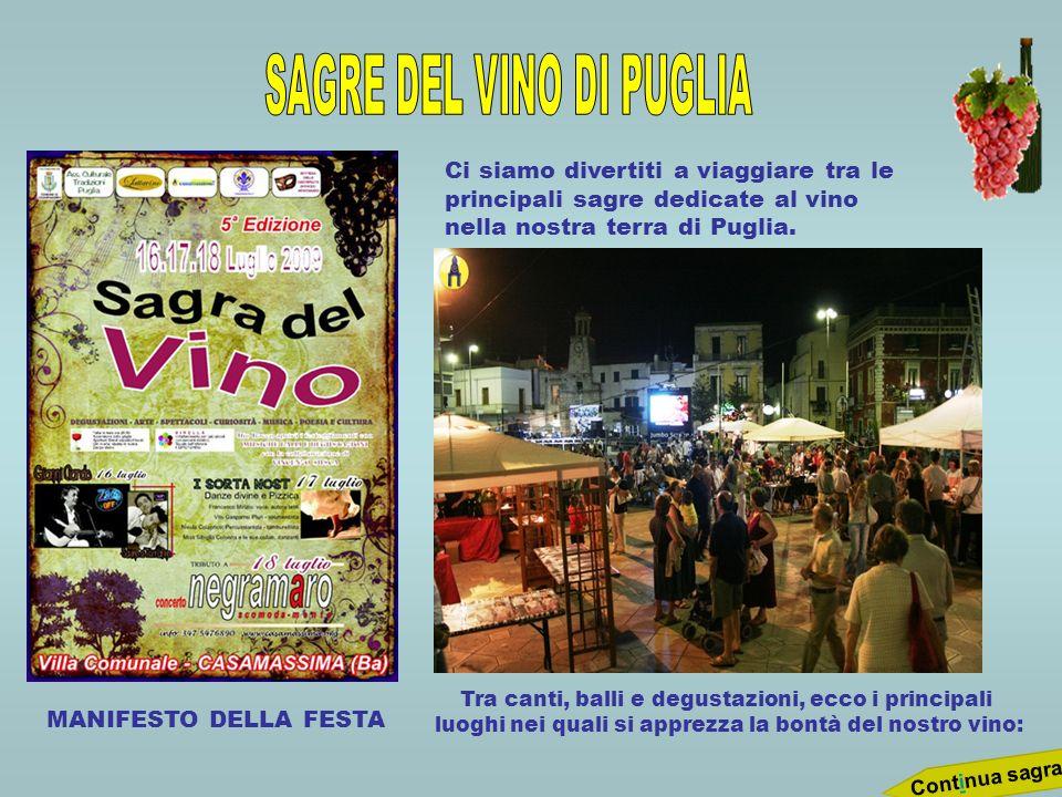 Ci siamo divertiti a viaggiare tra le principali sagre dedicate al vino nella nostra terra di Puglia. MANIFESTO DELLA FESTA Tra canti, balli e degusta