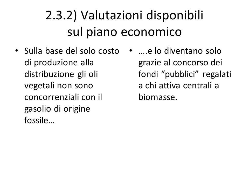 2.3.2) Valutazioni disponibili sul piano economico Sulla base del solo costo di produzione alla distribuzione gli oli vegetali non sono concorrenziali