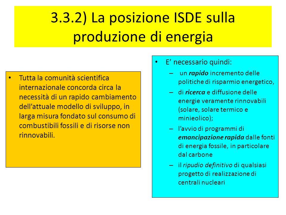 3.3.2) La posizione ISDE sulla produzione di energia Tutta la comunità scientifica internazionale concorda circa la necessità di un rapido cambiamento