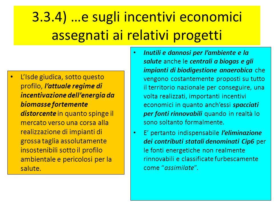 3.3.4) …e sugli incentivi economici assegnati ai relativi progetti LIsde giudica, sotto questo profilo, lattuale regime di incentivazione dellenergia