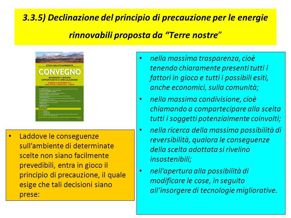 3.3.5) Declinazione del principio di precauzione per le energie rinnovabili proposta da Terre nostre Laddove le conseguenze sullambiente di determinat