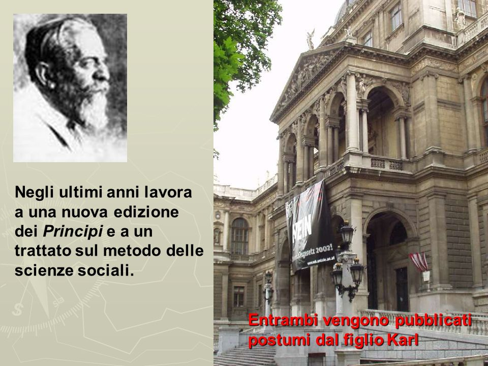 1879. Cattedra di economia alla facoltà di Diritto di Vienna Fonda una Scuola di fama internazionale