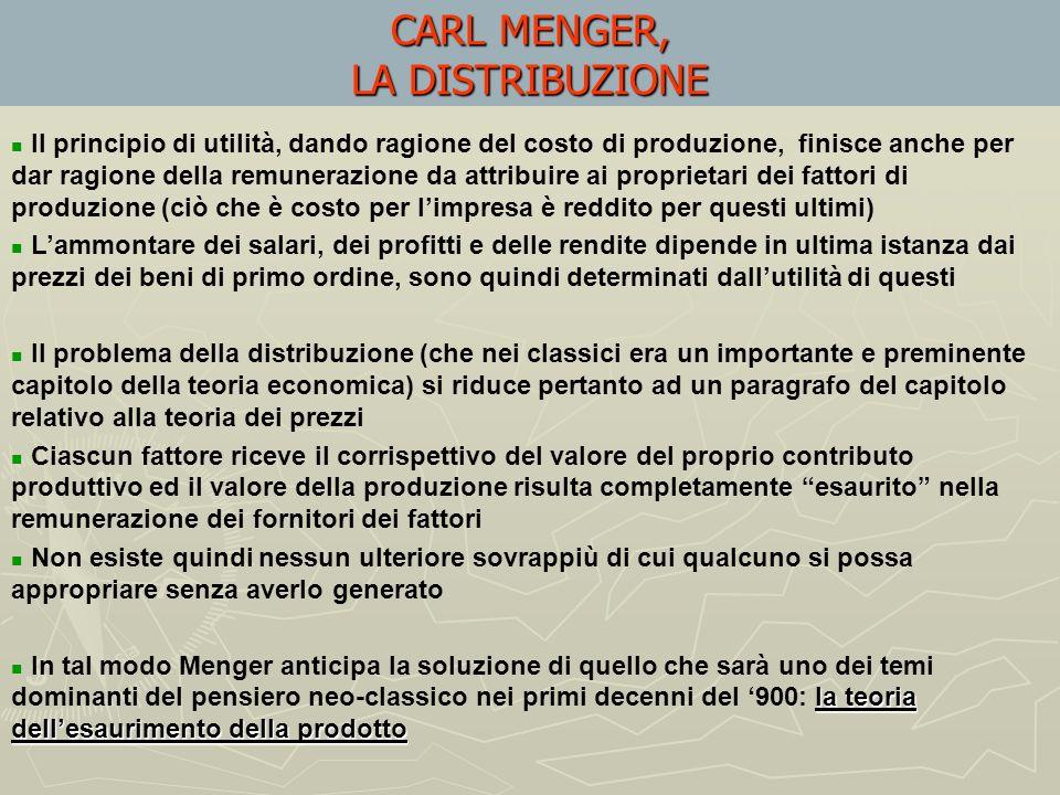 CARL MENGER, LA TEORIA DELLIMPUTAZIONE Poiché sono solo i beni di primo ordine (i beni di consumo) che soddisfano direttamente i bisogni, solo per que