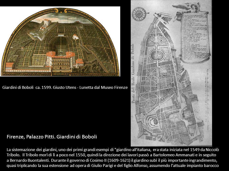 Firenze, Palazzo Pitti. Giardini di Boboli La sistemazione dei giardini, uno dei primi grandi esempi di