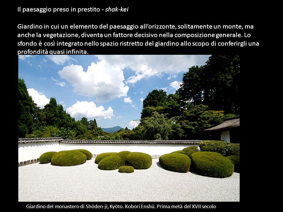 Il paesaggio preso in prestito - shak-kei Giardino in cui un elemento del paesaggio allorizzonte, solitamente un monte, ma anche la vegetazione, diven