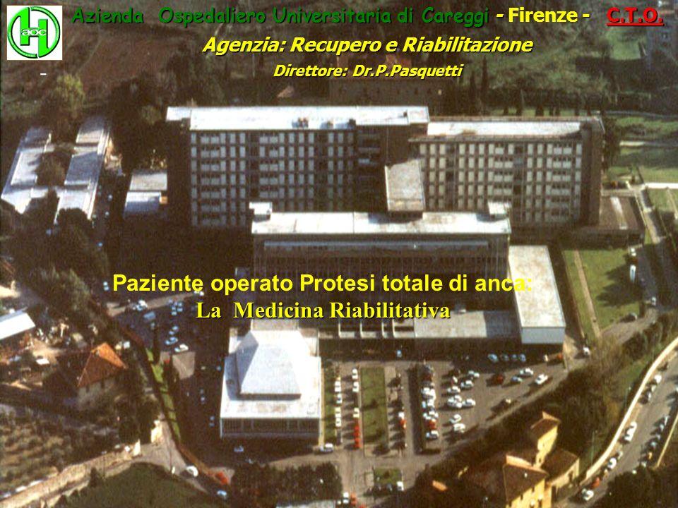 Protesi Totale dAnca: 1.CHIRURGIA ORTOPEDICA PTA CEMENTATA NON CEMENTATA IBRIDA 2.MEDICINA RIABILITATIVA Fase PRE-OPERATORIA* Fase POST-OPERATORIA OPUSCOLO INFORMATIVO * Non urgenza