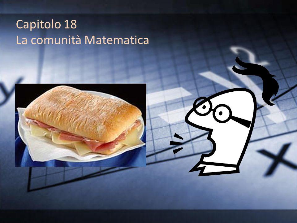 Capitolo 18 La comunità Matematica