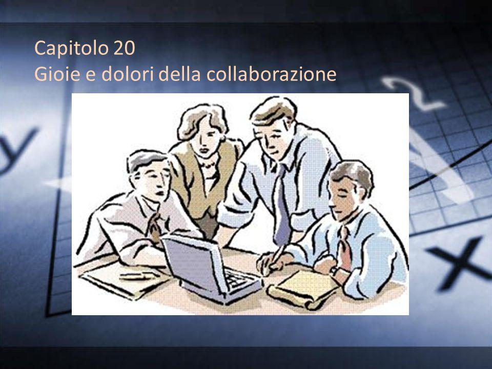 Capitolo 20 Gioie e dolori della collaborazione