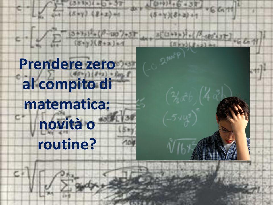 Prendere zero al compito di matematica: novità o routine?