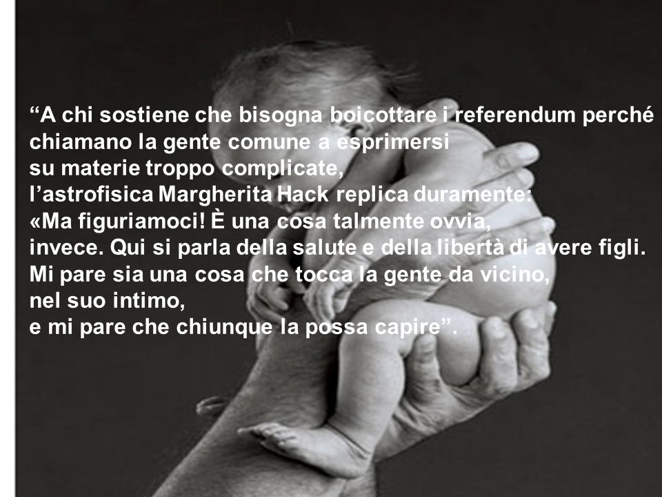 A chi sostiene che bisogna boicottare i referendum perché chiamano la gente comune a esprimersi su materie troppo complicate, lastrofisica Margherita