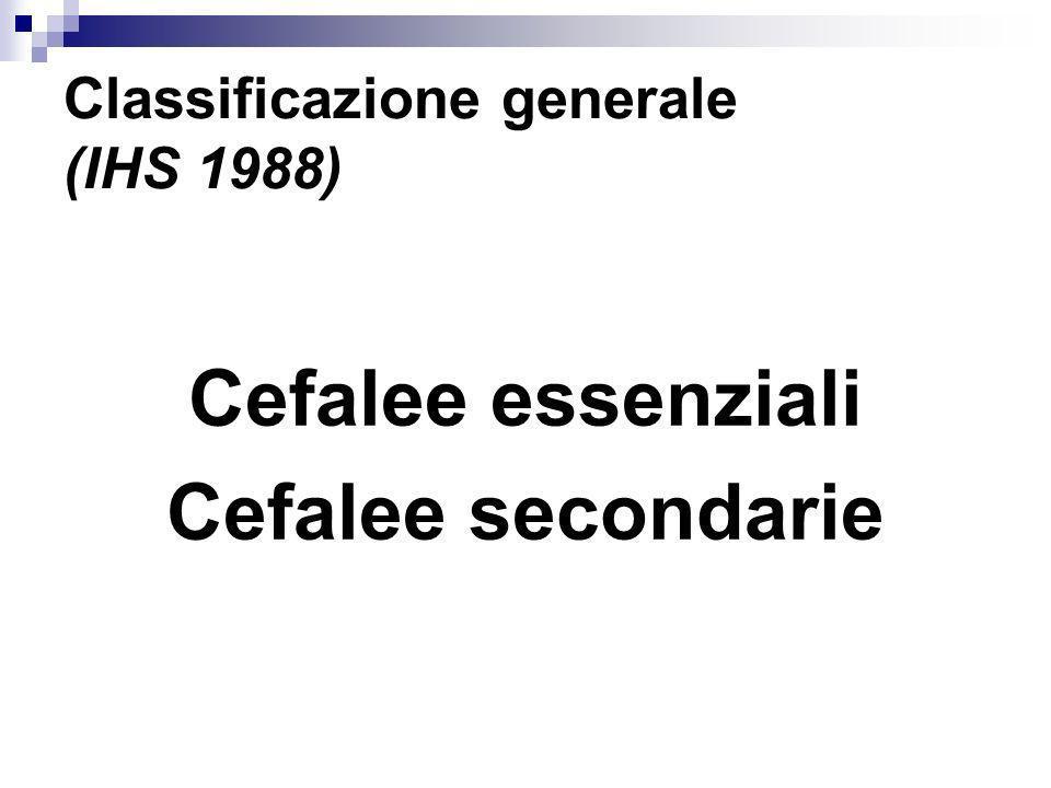 CLASSIFICAZIONE IHC società internazionale delle cefalee 13 gruppi di cefalee 1-4 forme primarie 5-11 cefalee secondarie 12 nevralgie, nevriti e dolori da deafferentazione del capo 13 non classificabili