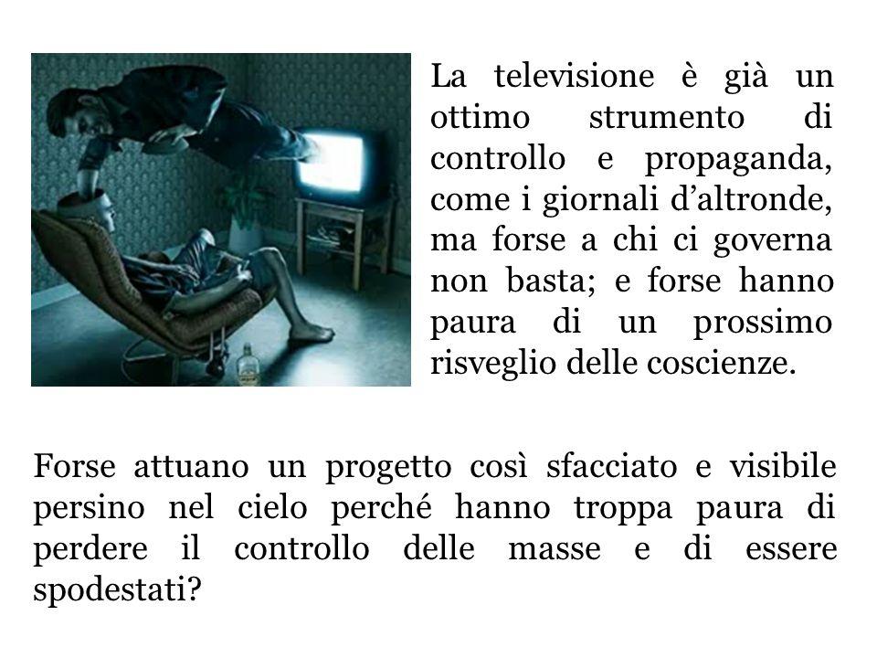 La televisione è già un ottimo strumento di controllo e propaganda, come i giornali daltronde, ma forse a chi ci governa non basta; e forse hanno paura di un prossimo risveglio delle coscienze.