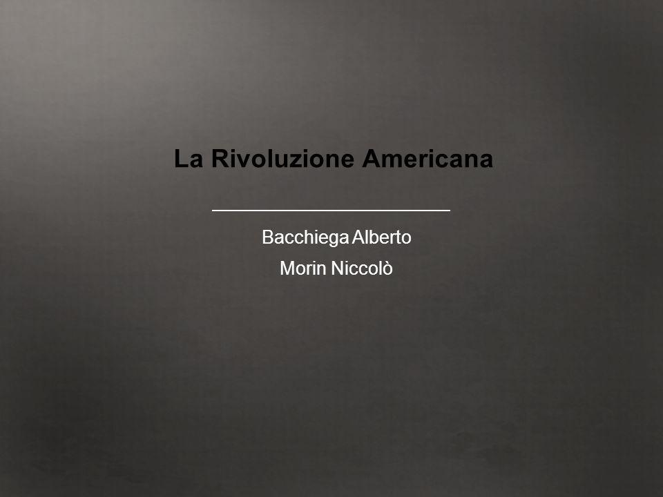 Bacchiega Alberto Morin Niccolò La Rivoluzione Americana