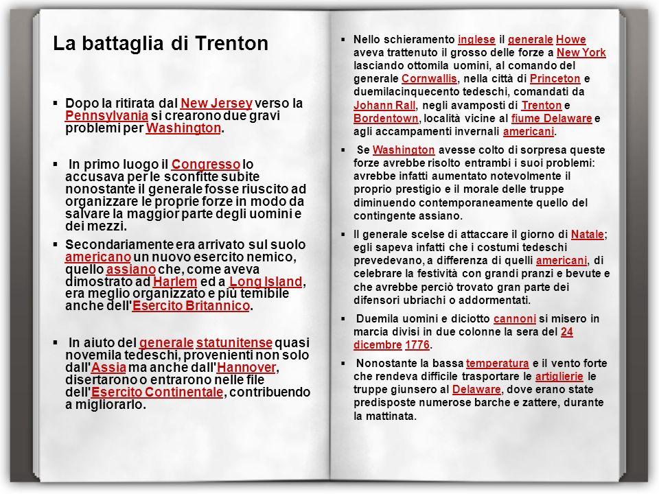 La battaglia di Trenton Dopo la ritirata dal New Jersey verso la Pennsylvania si crearono due gravi problemi per Washington.New Jersey PennsylvaniaWas