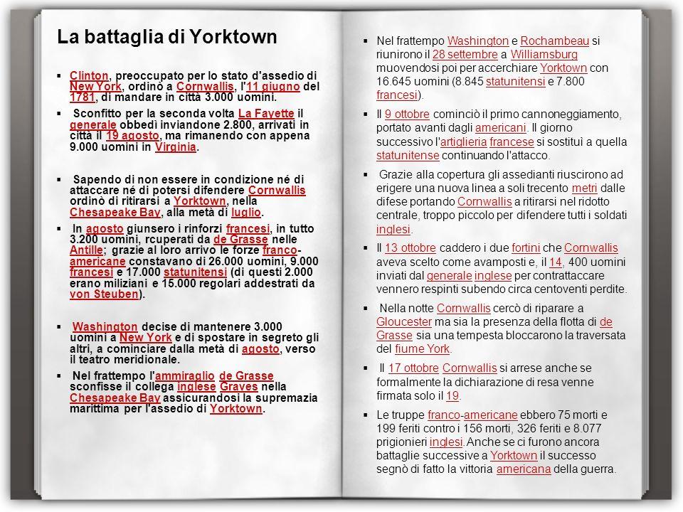 La battaglia di Yorktown Clinton, preoccupato per lo stato d'assedio di New York, ordinò a Cornwallis, l'11 giugno del 1781, di mandare in città 3.000