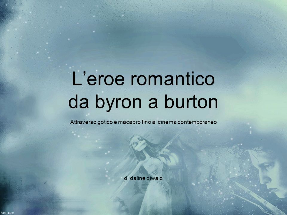 Lord Byron The Byronic Hero Main features: bold, melancholic, solitary, misterious.