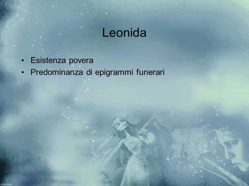 Leonida Esistenza povera Predominanza di epigrammi funerari Esistenza povera Predominanza di epigrammi funerari
