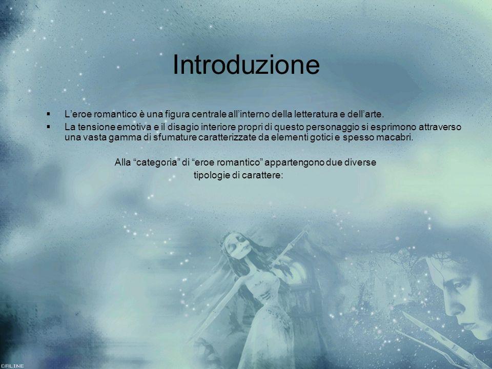 Introduzione Leroe romantico è una figura centrale allinterno della letteratura e dellarte. La tensione emotiva e il disagio interiore propri di quest