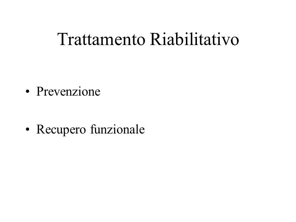 Trattamento Riabilitativo Prevenzione Recupero funzionale