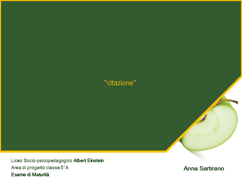 citazione Liceo Socio-psicopedagogico Albert Einstein Area di progetto classe 5°A Esame di Maturità Anna Sartirano