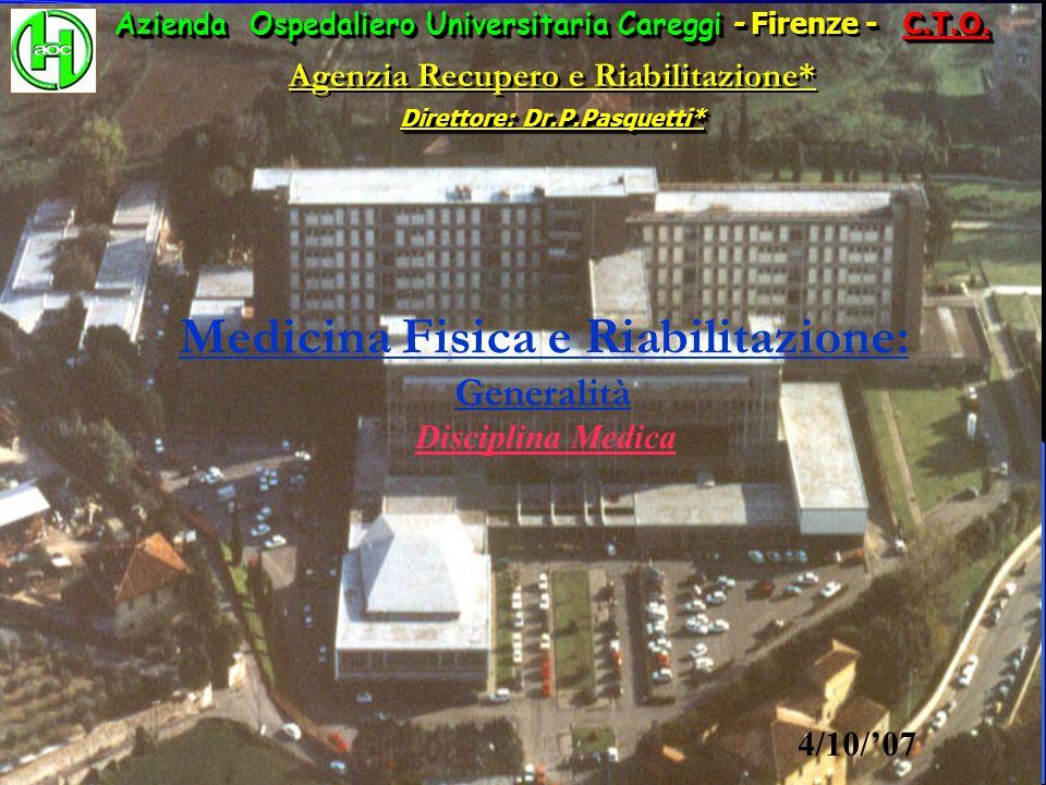 Azienda Ospedaliero Universitaria Careggi - - C.T.O. Azienda Ospedaliero Universitaria Careggi - Firenze - C.T.O. Agenzia Recupero e Riabilitazione* D