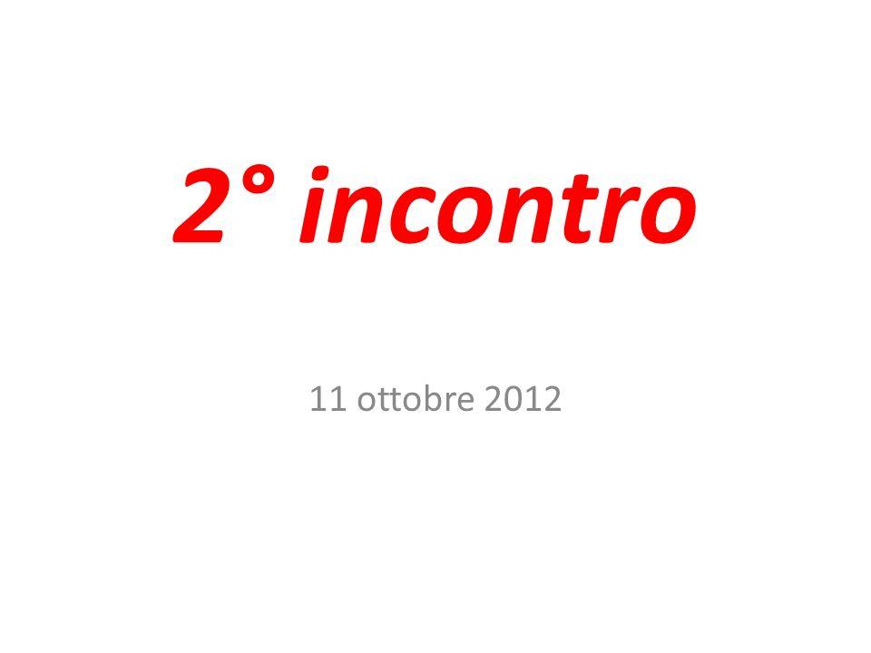 2° incontro 11 ottobre 2012