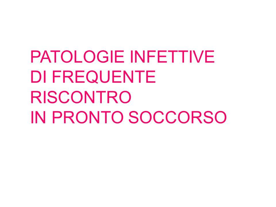 PATOLOGIE INFETTIVE DI FREQUENTE RISCONTRO IN PRONTO SOCCORSO