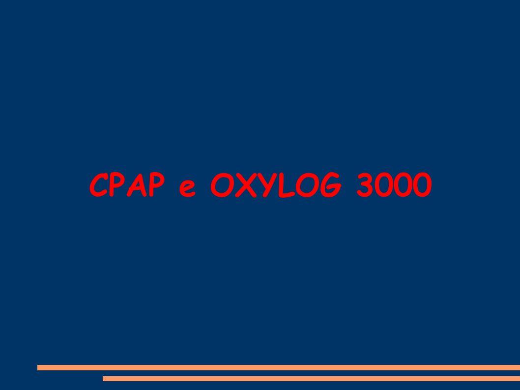 C-PAP e PSV (pressure support ventilation): Impostazione dei parametri Trigger ***: 3 L/min PEEP: 5 mbar + 2 max 10 mbar ΔASB (supporto inspiratorio): 5 mbar + 2 ΔASB + PEEP (= IPAP) max 30 mbar per EPA e 18 mbar per BPCO FiO2: titolare all effetto per SpO2 90 % NIV: On se ΔASB = 0: C-PAP semplice, se ΔASB > 0 C-PAP ΔASB o PSV *** il trigger determina l inizio dell inspirazione e può essere a tempo, a pressione e a flusso (come nell Oxylog) quando il pz inspira causa una variazione di flusso nel circuito superiore ad un valore preimpostato; 3 L/min è il valore preimpostato ed il minimo previsto nell Oxylog