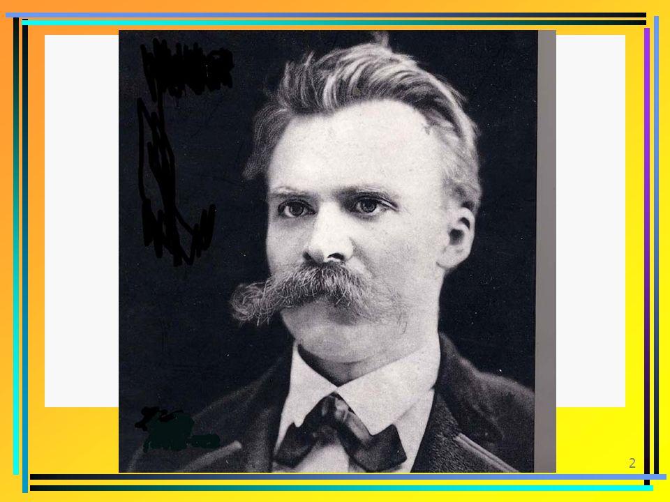 1 FRIEDRICH NIETZSCHE (1844-1900) FRIEDRICH NIETZSCHE (1844-1900)